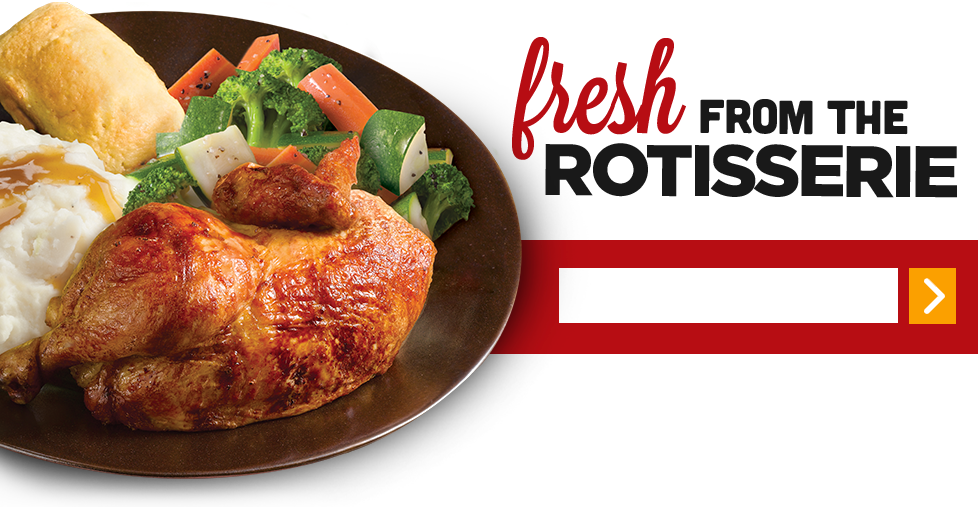 Fresh from the rotisserie
