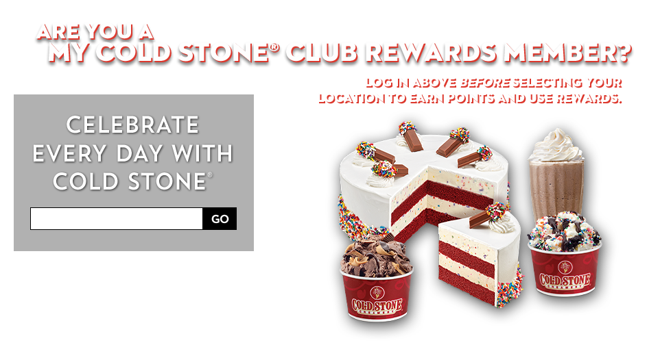 Celebrate Every Day with Cold Stone Cakes and Pies. 1. Find the perfect Cold Stone treat for your occasion. 2. Customize and place your order online. 3. Pick up your order at your local Cold Stone.
