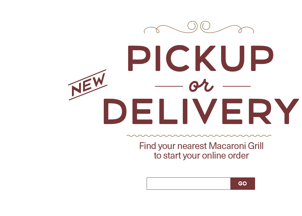 New Pickup or Delivery. Find your nearest Macaroni Grill.