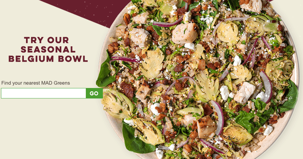 Deliciously Fast & Fresh. Find you nearest Mad Greens.