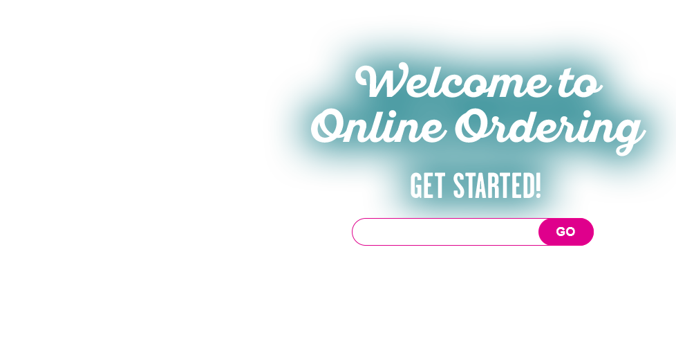 Welcome to Online Ordering, Get Started!