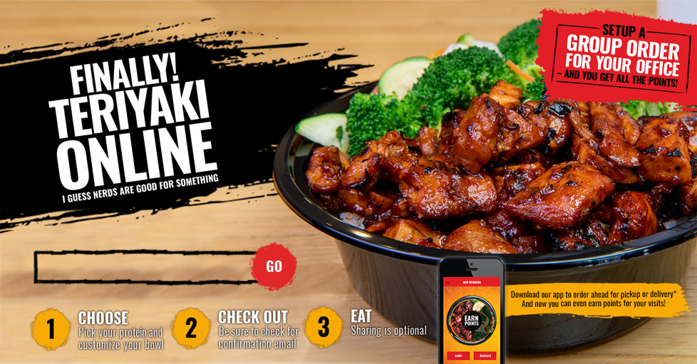 Finally Teriyaki online. 1 Choose, 2 Checkout, 3 Eat.